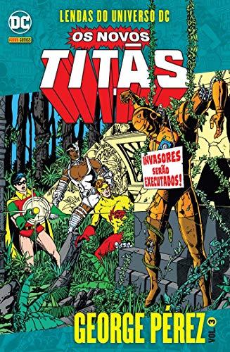 Lendas do Universo Dc. Os Novos Titãs por George Pérez Vol. 3