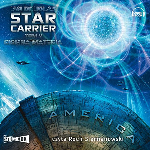 Ciemna materia     Star carrier 5              By:                                                                                                                                 Ian Douglas                               Narrated by:                                                                                                                                 Roch Siemianowski                      Length: 12 hrs and 23 mins     Not rated yet     Overall 0.0