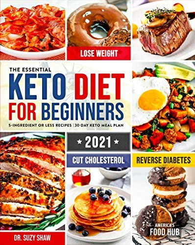 The Essential Keto Diet for Beginners 2021 5 Ingredient Affordable Quick Easy Ketogenic Recipes product image
