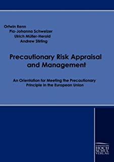 Precautionary Risk Appraisal and Management: An Orientation for Meeting the Precautionary Principle in the European Union