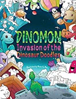 Dinomon - Invasion of the Dinosaur Doodles: A Cute and Fun Coloring Book for Adults and Kids (Relaxation, Meditation)