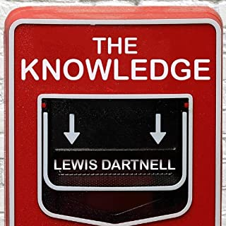 The Knowledge     How to Rebuild Our World from Scratch              By:                                                                                                                                 Lewis Dartnell                               Narrated by:                                                                                                                                 John Lee                      Length: 8 hrs and 58 mins     317 ratings     Overall 4.3
