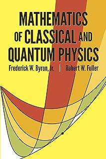 The Mathematics of Classical and Quantum Physics