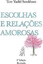 Escolhas e Relações Amorosas (Portuguese Edition)
