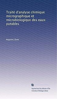 Traité d'analyse chimique micrographique et microbiologique des eaux potables (French Edition)