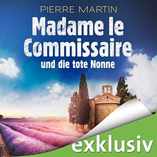Madame le Commissaire und die tote Nonne (Isabelle Bonnet 5) audiobook cover art