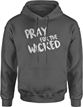 Expression Tees Pray for The Wicked Unisex Adult Hoodie