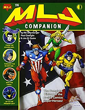 The MLJ Companion  The Complete History of the Archie Super-Heroes