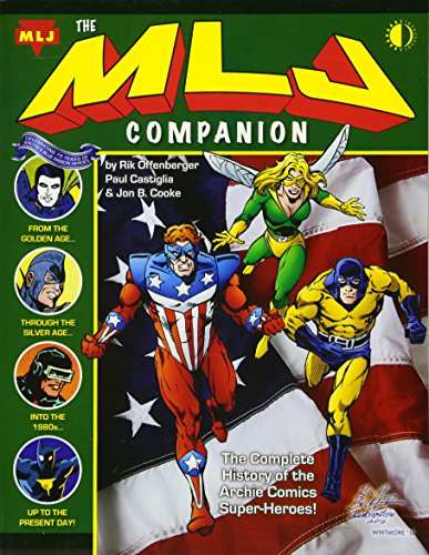 The MLJ Companion: The Complete History of the Archie Super-Heroes