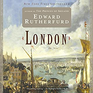 London                   Written by:                                                                                                                                 Edward Rutherfurd                               Narrated by:                                                                                                                                 Andrew Wincott                      Length: 49 hrs and 11 mins     8 ratings     Overall 4.1