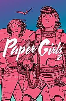 Paper Girls Vol. 2 by [Brian K. Vaughan, Cliff Chiang, Matthew Wilson]