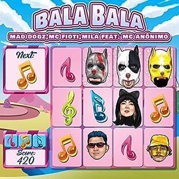 Bala Bala (feat. MC Anônimo)