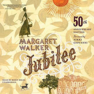 Jubilee, 50th Anniversary Edition                   By:                                                                                                                                 Margaret Walker                               Narrated by:                                                                                                                                 Robin Miles                      Length: 15 hrs and 44 mins     1,114 ratings     Overall 4.7