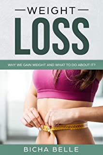 Why We Gain Weight and What to Do about It?: Complete Guide on Effective Diet, Healthy Meals, and Weight Loss Lifestyle.