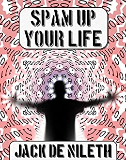Spam up your Life by [Jack de Nileth]