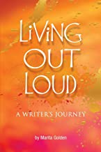 Living Out Loud A Writer's Journey