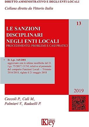 Le sanzioni disciplinari negli enti locali : Procedimento. Problemi e casi pratici (DIRITTO AMMINISTRATIVO E DEGLI ENTI LOCALI Vol. 13)