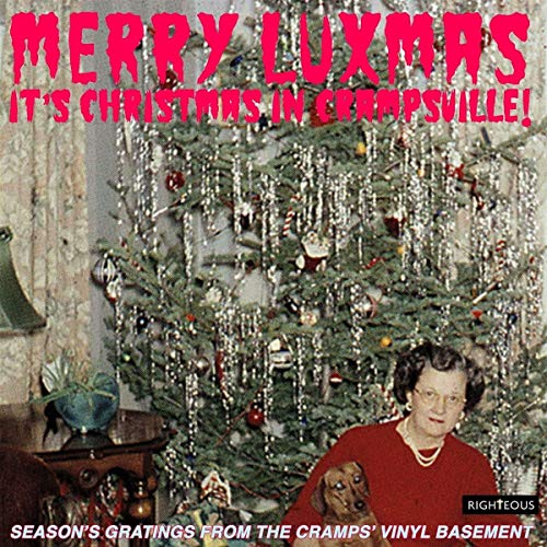 Various Artists - Merry Luxmas ~ It's Christmas In Crampsville: Season's Gratings From The Cramps' Vinyl Basement