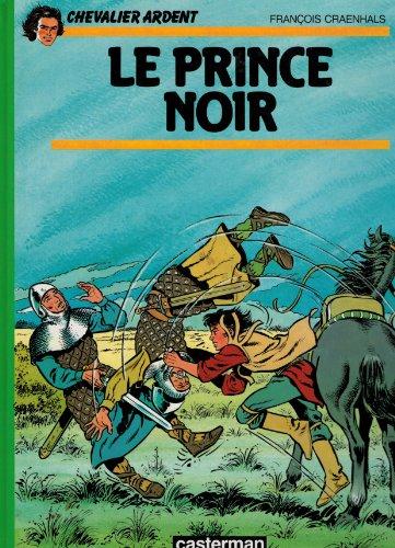 Chevalier Ardent: Le Prince noir