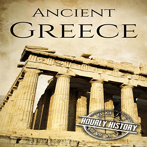 Ancient Greece: A History from Beginning to End audiobook cover art