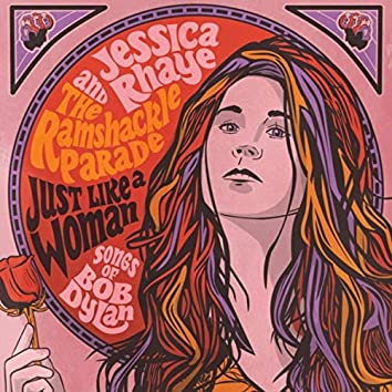 Just Like a Woman: Songs of Bob Dylan