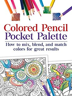 Colored Pencil Pocket Palette: How to mix, blend, and match colors for for great results