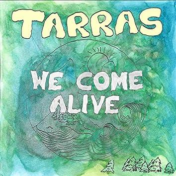 We Come Alive