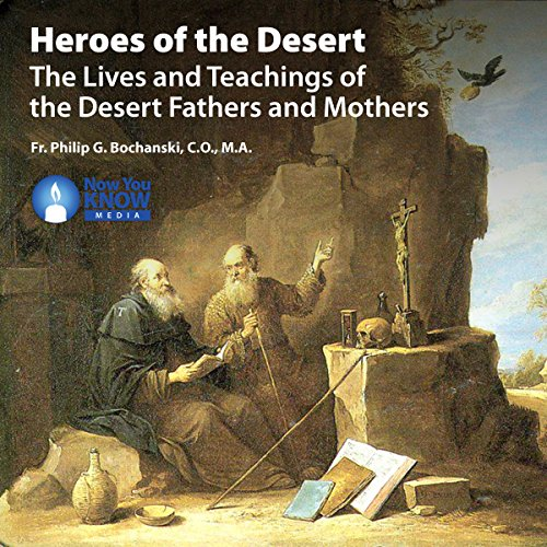 Heroes of the Desert: The Lives and Teachings of the Desert Fathers and Mothers audiobook cover art