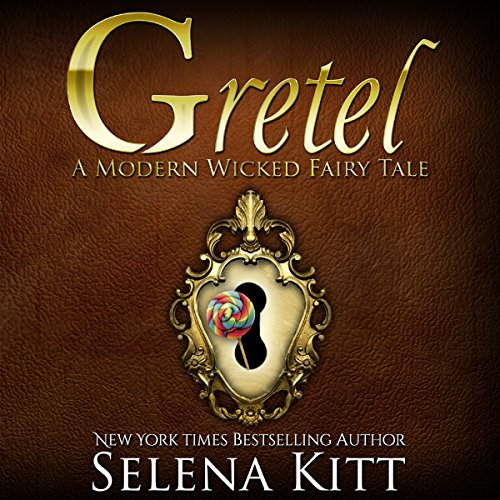 Gretel Modern Wicked Fairy Tales: An Erotic Suspense Romance audiobook cover art