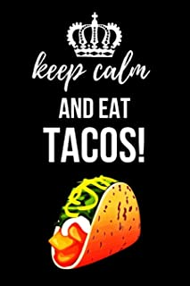 Keep Calm And Eat Tacos!: Cute Journal / Notebook / Notepad, Funny Gifts For Taco Lovers