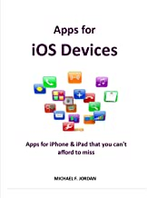 Apps for iOS Devices: Apps for iPhone & iPad that you can't afford to miss