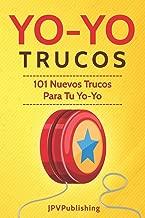 YoYo Trucos: 101 Nuevos Trucos Para Tu Yo-Yo (Spanish Edition)