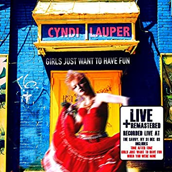 Girls Just Want to Have Fun: Live at The Savoy, NY 31 Dec '83 (Remastered)