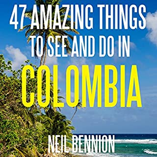 47 Amazing Things to See and Do in Colombia audiobook cover art