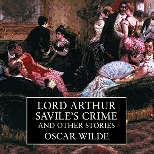 Lord Arthur Savile's Crime and Other Stories cover art