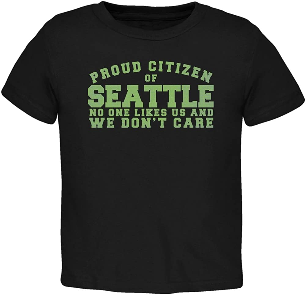 Proud No One Likes Seattle Black Toddler T-Shirt