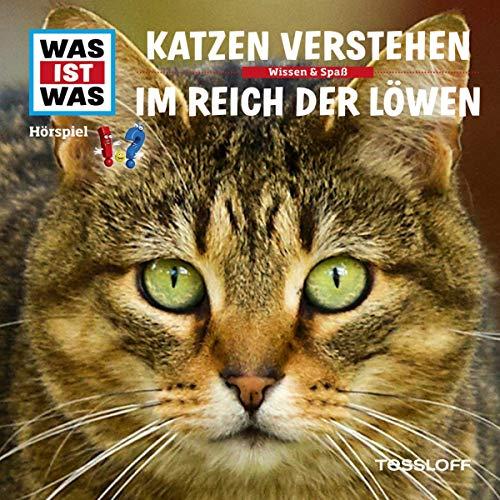 Katzen verstehen / Im Reich der Löwen: Was ist Was 53