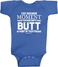 Threadrock Baby That Awkward Moment When Mom Sniffs Your Butt Infant Bodysuit