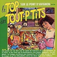 Sur Le Pont D'Avignon by TOP DES TOUT P'tits (1994-05-30)