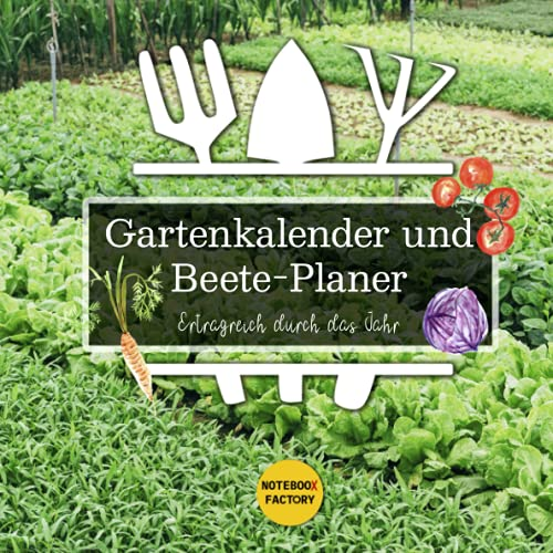 Gartenkalender und Beete-Planer: Ertragreich durch das Jahr