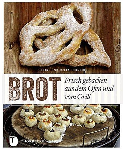 Brot - Frisch gebacken aus dem Ofen und vom Grill