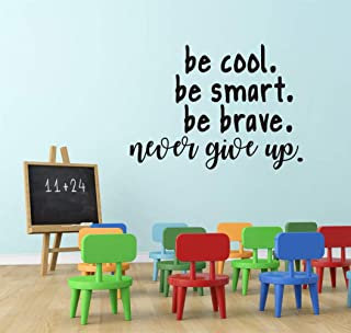 Be Cool.Be Smart.Be Brave.Never Give Up Inspirational Quote Wall Decal, (Black) Motivational Words Vinyl Wall Sticker for Living Room or Office Wall Decor