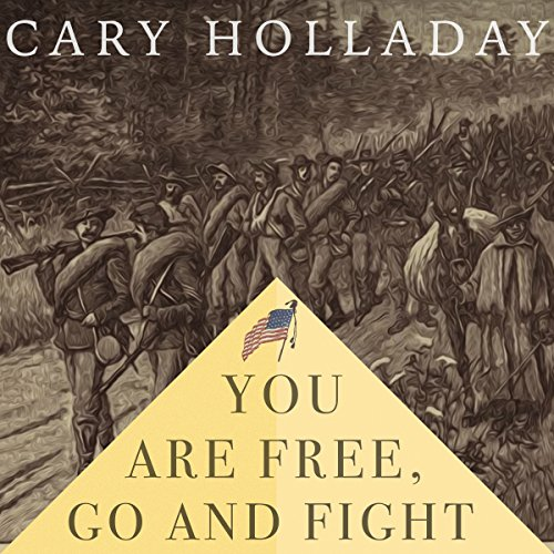 You Are Free, Go and Fight audiobook cover art