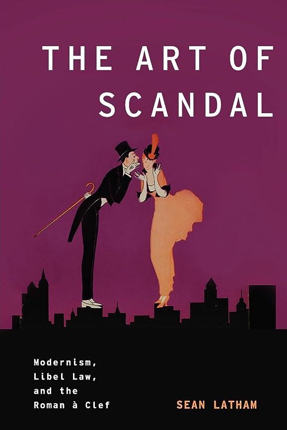 電気的要求するタクシーThe Art of Scandal: Modernism, Libel Law, and the Roman a Clef (Modernist Literature & Culture)