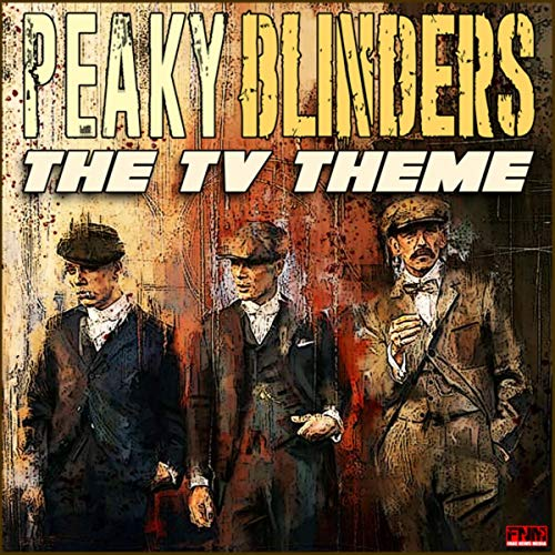 Peaky Blinders - The TV Theme