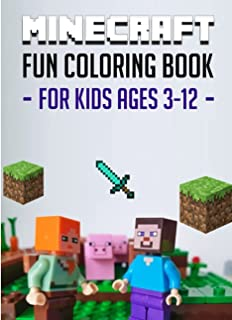 MINECRAFT FUN COLORING BOOK FOR KIDS 3-12: Unofficial Minecrafters Activity Book for Toddlers I Easy Printable Dot Markers...
