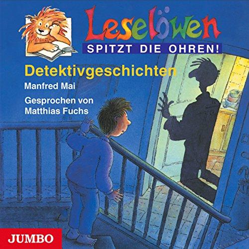 Detektivgeschichten     Leselöwen spitzt die Ohren!              Autor:                                                                                                                                 Manfred Mai                               Sprecher:                                                                                                                                 Matthias Fuchs                      Spieldauer: 40 Min.     2 Bewertungen     Gesamt 4,0