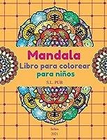 Mandala Libro para colorear para niños: 40 relajantes mandalas de una sola cara para niños y niñas Increíble regalo Grandes páginas para colorear para niños de 6-8, 9-12 años Tiempo de relajación