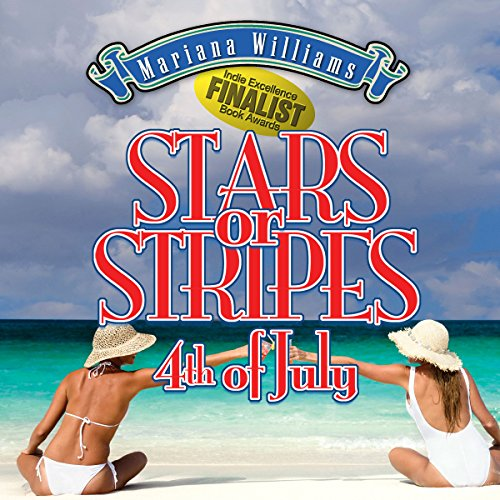 Stars or Stripes 4th of July                   By:                                                                                                                                 Mariana Williams                               Narrated by:                                                                                                                                 Michelle Babb                      Length: 7 hrs and 45 mins     2 ratings     Overall 5.0