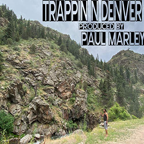 Trappin' N Denver